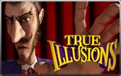 True Illusions 3D Video Slot