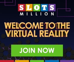 Slots Million Virtual Reality Casino - Get a 100% Welcome Bonus up to $100
